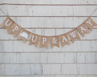 Baby Shower Banner, Up Up and Away, Baby Shower Bunting, Baby Shower Garland, Shower Decor, Burlap Banner Garland, Nursery Decor, Birthday