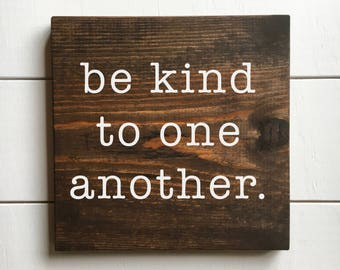 """SALE • 11.5"""" x 11.5"""" • Be Kind To One Another"""