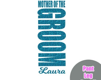 Mother of the Groom Pant Leg Iron On Decal