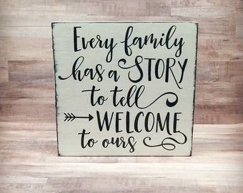 Every Family has a Story to tell Welcome to Ours, Family Story, Family Welcome Sign, Every Family has a Story, Hand-painted Wooden Sign