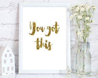 Calligraphy print, Inspirational quote, motivational wall art, you got this, motivational quote, typography print, Gold and white, metallic