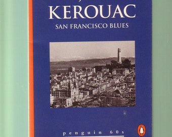 SAN FRANCISCO BLUES by Jack Kerouac. Like-New Condition Penguin 1995 1st Printing Small Paperback. Kerouac's First Book of Poems...