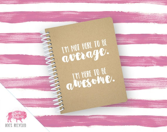 Spiral Notebook | Spiral Journal | Notepad | 100% Recycled | Not Average, Awesome | BB068SM