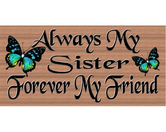 Sister Wood Sign - Sister Plaque - GS 2609- Sister Gift - Sister Wood Sign - Always My Sister Forever My Friend