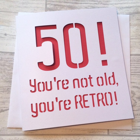 50! You're Not Old You're Retro Handmade Card