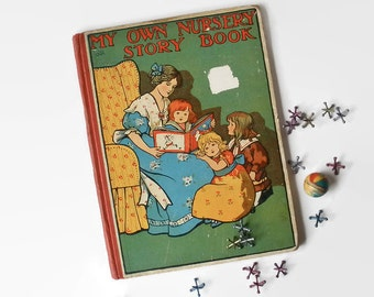My Own Nursery Story Book Antique Nursery Rhyme Collectible Antique Vintage 1920s Childrens Kids Book
