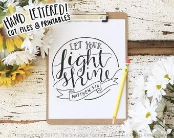 Let Your Light Shine SVG Cut File, Matthew 5:16 Cutting File, Hand Lettered Bible Verse Silhouette Cricut Download, Original Art DIY Stencil