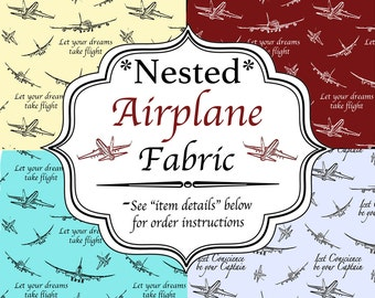 Nested Airplane Fabric - Any Quote, Phrase, or Name - Choose from 44 Colors and 10 Fonts for a unique personalized sewing project or gift