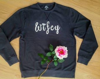 Super cozy, loose fitting Wifey sweatshirt