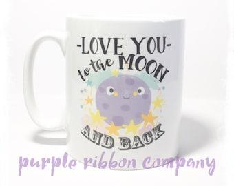 10oz Designer Mug - 'Love you to the MOON and back' | Quote Mug | Funny Mug