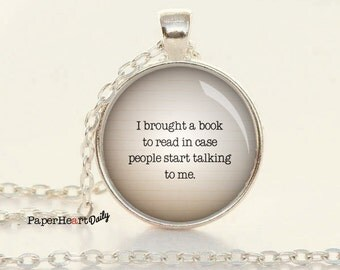 Reader Necklace - Reading Charm - Bookish Necklace - Book Lover Quote - Quote Necklace - (B6552)