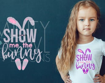 SVG PNG DXF Cut File - Easter Bunny - Show Me The Bunny - Cricut - Silhouette - Cutting Files - Tshirt - Bunny Tote - Cute Easter Phrase