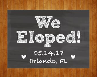 We Eloped Chalkboard Sign printable digital file Elopement Announcement Customized as you want it -Looks great in your own frame!