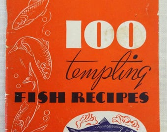 100 Tempting Fish Recipes Cookbook 1949 Vintage Canadian Seafood Shellfish Book More!