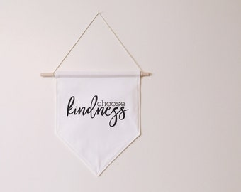 Choose kindness wall banner, be kind, wall hanging, wall decor, wall art, home decor, fabric wall banner, canvas pennant