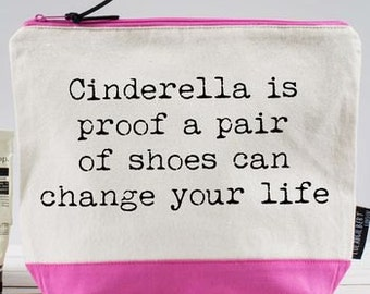 Cinderella is Proof a Pair of Shoes Can Change Your life! Washbag
