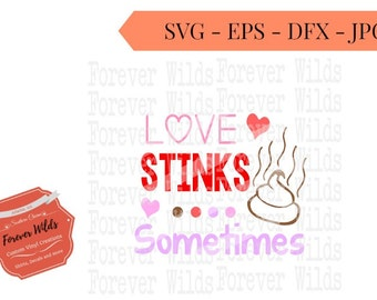 love stinks sometimes SVG - DXF, EPS -Cameo or Cricut - toilet paper svg - valentines day svg - funny gift - toliet humor