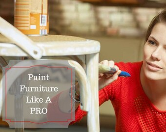 How to Paint Furniture Like a Pro, How to Paint Furniture Distressed Look, Digital Download, Painted Furniture