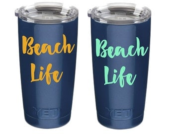 Beach Life cup decal, Beach Life Vinyl decal, Waterproof vinyl decal sticker, Cup decal, Yeti or RTIC Rambler, Personalized Yeti cup