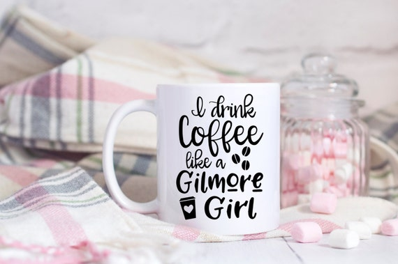 Gilmore Girl Mug | I Drink Coffee Like A Gilmore Girl | TV Show Mugs