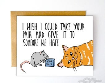 Apology Card, Condolences Card, Grieving Card, Things Suck Card, Pain Card, Funny Card, Love Card, Im Sorry Greeting Card, Take Pain Away