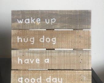 Wake up. Hug dog.
