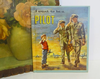Vintage Childrens Airplane Book I Want to be a Pilot by Carla Greene HB 1957 Airplanes Illustrated Great Graphics Military Air Force