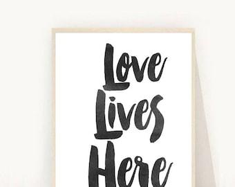 Love Lives Here, Printable Art, Inspirational Print, Typography Quote, Home Decor, Motivational Poster, Scandinavian Design, Wall Art