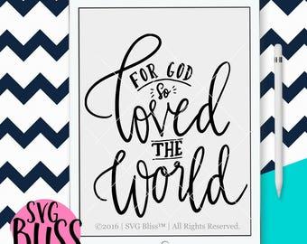 For God So Loved The World SVG, John 3:16, Christian/Religious Cutting File for Cricut Explore/Silhouette Cameo, Handlettered Design