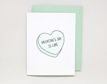 Funny valentine card: Valentine's Day is Lame // anti valentines day card, galantines card, single awareness day, letterpress card