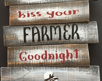 "5 board wood pallet sign, ""Always Kiss your Farmer Goodnight""."