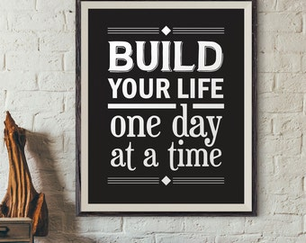 Build your Life, wall art, quote poster, quote print, quote wall art, printable quotes, printable wall art, hi quality print, 8x10 printable