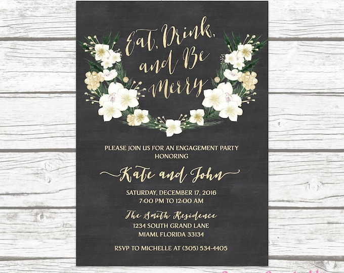 Holiday Engagement Party Invitation, Eat Drink and Be Merry Wedding, Chalkboard Winter Gold Foil Floral Wreath Rustic Invite, Printable