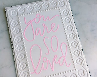 You Are So Loved Embossed Metal Sign