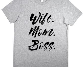 Wife Mom Boss Shirt - Unisex Soft Cotton T-Shirt - Gift for Mom - Gift for Mother - Gift For Her - Wife Gift - Wifey Shirt- Gift For Wife,