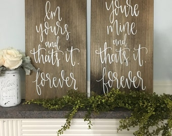 I'm Yours, You're Mine - Wood Sign