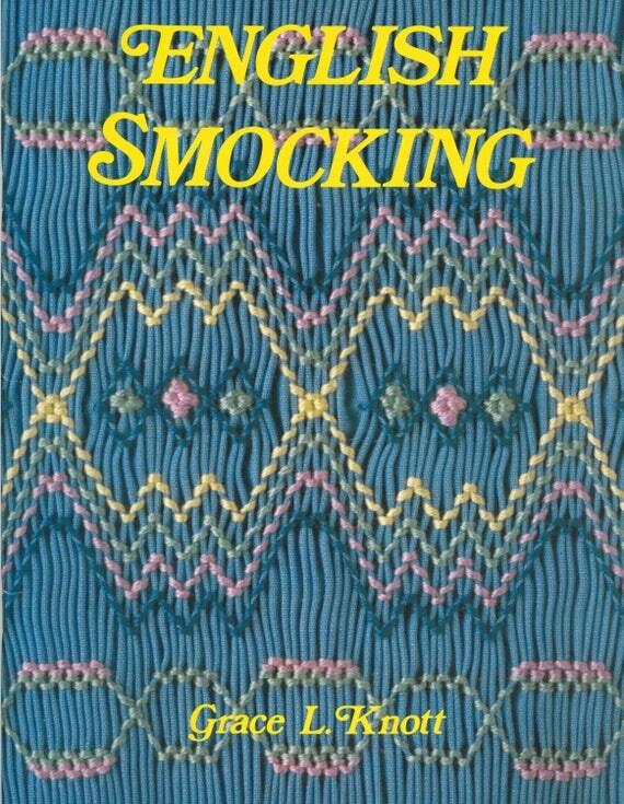 English Smocking Book By Grace L. Knott, smocking plates, instruction, pleater, cable stitch, baby bishop, embroidery, vintage, heirloom