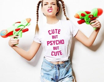 Cute But Psycho But Cute T-shirt Top Blogger Hipster Grunge Tumblr T-shirt