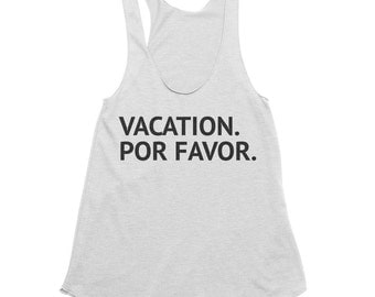 Vacation Mode Tank - Vacation Por Favor - Cruise Trip Tank Top - Mexico Vacation Shirts - Funny Running Tanks - Swimsuit Cover Up
