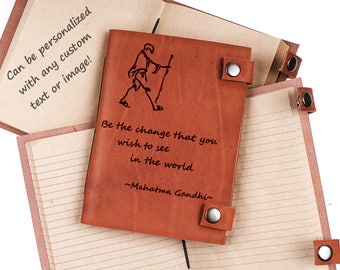 Gandhi journal, Be the change that you wish to see in the world, Leather journal, Travel notebook, personalized journal, gift idea