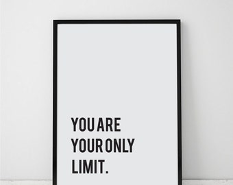 You are your only Limit Poster, Motivational Print, Printable Poster, Instant download, Text Poster, 50x70cm, 8x10in