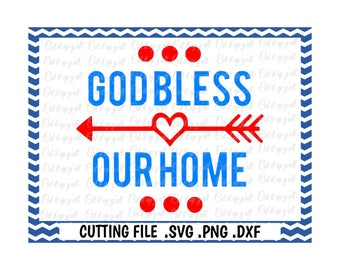 God Bless Our Home Svg, Png, Dxf, Cut Files For Silhouette Cameo and Cricut, Svg Download.