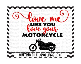 Motorcycle Svg, Love me like you love your motorcycle Svg-Dxf-Fcm Png, Cutting Files For Silhouette Cameo/ Cricut, SVG Download.