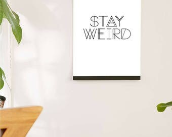 Printable Wall Art Prints, Instant Download Printable Art, Printable Quotes, Digital Print, Digital Download, Urban Outfitters, Stay Weird
