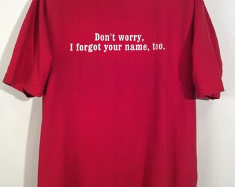 "Vintage ""Don't worry, I forgot your name too."" t-shirt sz XL vibrant red 100% cotton made in USA, vintage clothing vintage T-shirt"