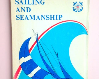 Sailing and Seamanship by the U.S. Coast Guard Auxiliary . Second Edition . Paperback Reference Book . 1970's 1979 . J B Hayes