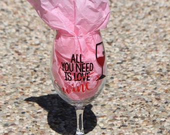 wine glass - all you need is wine - gift for wine lovers - housewarming gift - bachelorette party gifts