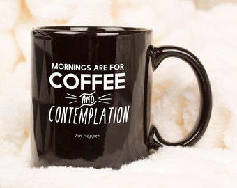 Mornings are for Coffee and Contemplation! PREMIUM QUALITY Coffee Mug, Stranger Things Parody, Upside Down, Sci Fi Fan, Coffee Lover