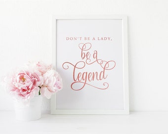 PRINTABLE Art Stevie Nicks Print, Be a Legend Quote Rose Gold Foil Typography Inspirational Girls Teens Poster, Boho Wall Art 16x20 8x10