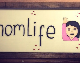 Mom Life wooden sign